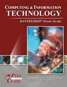 DSST Computing and Information Technology DANTES Test Study Guide ebook by PassYourClass Study Guides