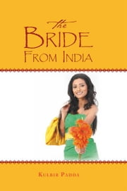 The Bride From India ebook by Kulbir Padda