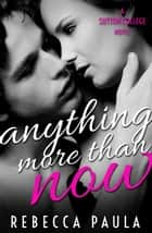 Anything More Than Now ebook by Rebecca Paula