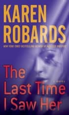 The Last Time I Saw Her ebook by Karen Robards
