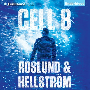 Cell 8 audiobook by Anders Roslund,Börge Hellström