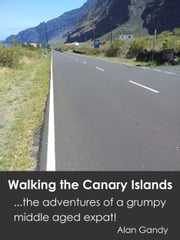 Walking the Canary Islands ebook by Alan Gandy