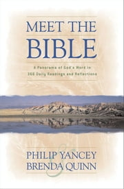 Meet the Bible - A Panorama of God's Word in 366 Daily Readings and Reflections ebook by Philip Yancey, Brenda Quinn