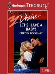 Let's Have a Baby! ebook by Christy Lockhart