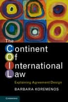 The Continent of International Law ebook by Barbara Koremenos