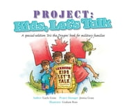 Project: Kids, Let's Talk: A Tale from the Iris the Dragon Series ebook by Gayle Grass, Graham Ross