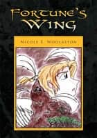 Fortune's Wing ebook by Nicole E. Woolaston