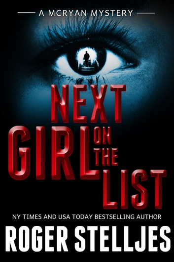 Next Girl On The List - Thriller (McRyan Mystery Series) ebook by Roger Stelljes