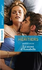 Le secret d'Annabelle ebook by Jennie Lucas