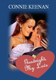 Goodnight, My Love ebook by Connie Keenan