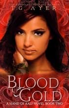 Blood & Gold ebook by T.G. Ayer