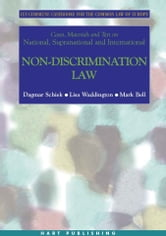 Cases, Materials and Text on National, Supranational and International Non-Discrimination Law - Ius Commune Casebooks for the Common Law of Europe ebook by Janneke Gerards,Aileen McColgan,Gay Moon,Professor Olivier De Schutter,Tufyal Choudhury