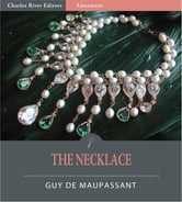The Necklace (Illustrated Edition) ebook by Guy de Maupassant