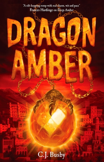 Dragon Amber ebook by C. J. Busby