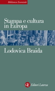 Stampa e cultura in Europa tra XV e XVI secolo ebook by Lodovica Braida