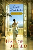 Hall of Secrets ebook by Cate Campbell