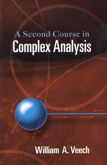 A Second Course In Complex Analysis Ebook By William A Veech 9780486151939 Rakuten Kobo United States