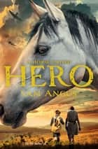 A Horse Called Hero ebook by Sam Angus