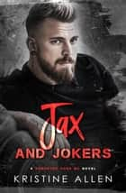 Jax and Jokers - Demented Sons MC Texas, #4 ebook by Kristine Allen
