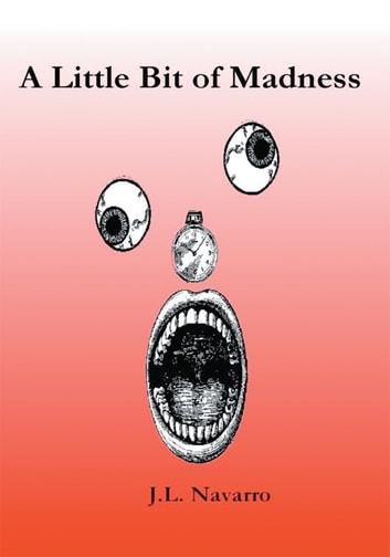 A Little Bit of Madness ebook by J. Navarro