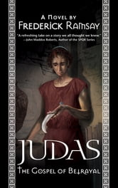 Judas: The Gospel of Betrayal - A Jerusalem Mystery ebook by Frederick Ramsay