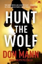 SEAL Team Six Book 1: Hunt the Wolf ebook by Don Mann, Ralph Pezzullo