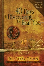 40 Days to Discovering the Real You: Learning to Live Authentically - Learning to Live Authentically ebook by Cindy Trimm