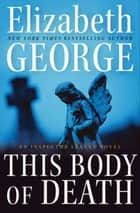 This Body of Death ebook by Elizabeth George