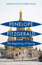 The Beginning of Spring ebook by Penelope Fitzgerald