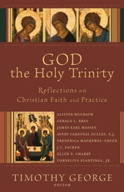 God the Holy Trinity (Beeson Divinity Studies) - Reflections on Christian Faith and Practice ebook by Timothy George