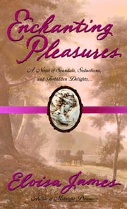 Enchanting Pleasures ebook by Eloisa James