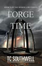 Demon Lord X: Forge of Time ebook by