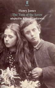 The Turn of the Screw - adapted for the stage ebook by Henry James, Rebecca Lenkiewicz