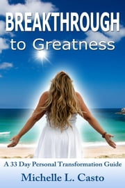 Breakthrough to Greatness Guide ebook by Michelle Casto