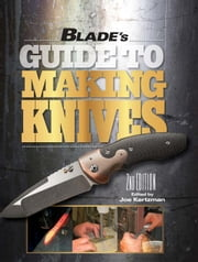 Blade's Guide to Making Knives ebook by Kertzman, Joe