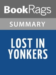 Lost in Yonkers by Neil Simon Summary & Study Guide ebook by BookRags