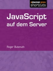 JavaScript auf dem Server ebook by Roger Butenuth