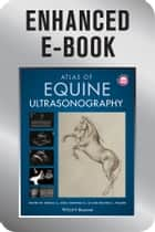 Atlas of Equine Ultrasonography, Enhanced Edition ebook by Jessica A. Kidd,Kristina G. Lu,Michele L. Frazer