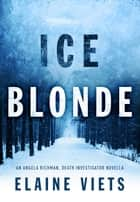 Ice Blonde ebook by Elaine Viets