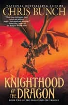 Knighthood of the Dragon ebook by Chris Bunch