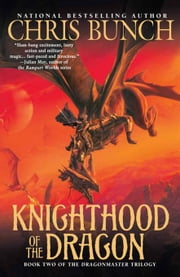 Knighthood of the Dragon - Dragonmaster, Book Two ebook by Chris Bunch