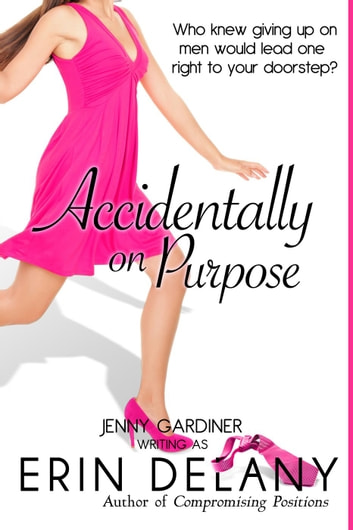 Accidentally on Purpose ebook by Erin Delany,Jenny Gardiner