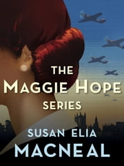 The Maggie Hope Series 4-Book Bundle - Mr. Churchill's Secretary, Princess Elizabeth's Spy, His Majesty's Hope, The Prime Minister's Secret Agent ebook by Susan Elia MacNeal