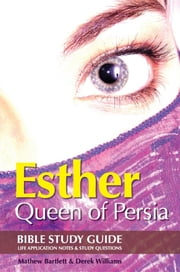 Esther: Queen of Persia ebook by Mathew Bartlett,Derek Williams