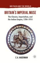 Britain's Imperial Muse ebook by C. Hagerman