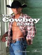 The Cowboy In Me ebook by Lorraine Britt