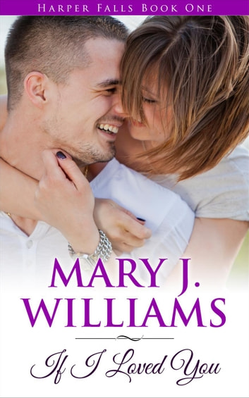 If I Loved You - Harper Falls ebook by Mary J. Williams