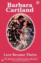 09 Love Became Theirs ebook by Barbara Cartland
