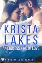 An Endless Kind of Love eBook by Krista Lakes