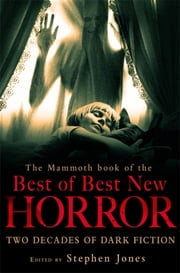 The Mammoth Book of the Best of Best New Horror ebook by Stephen Jones